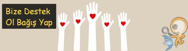 Bağış yapıp Destek olarak büyük katkılar vermiş olursunuz